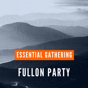fullon party- ESSENTIAL GATHERING