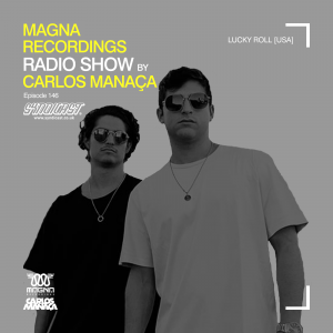 carlos_manaca_magna_recordings_radio_show_146_with_lucky_roll