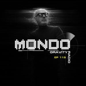 MONDO GRAVITY RADIO EP 119