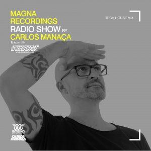 Carlos Manaca Magna Recordings Radio Show 150