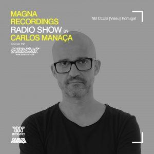 Carlos Manaca Magna Recordings Radio Show – 152