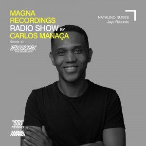 Carlos Manaca Magna Recordings Radio Show – 153 With Natalino Nunes