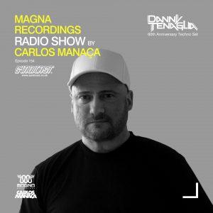 Carlos Manaca Magna Recordings Radio Show – 153 With Danny Tenaglia