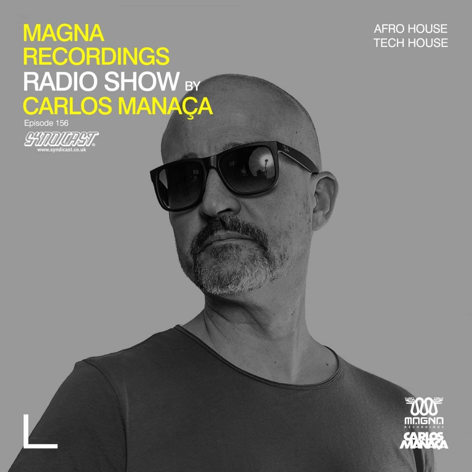 Carlos Manaca Magna Recordings Radio Show – 156