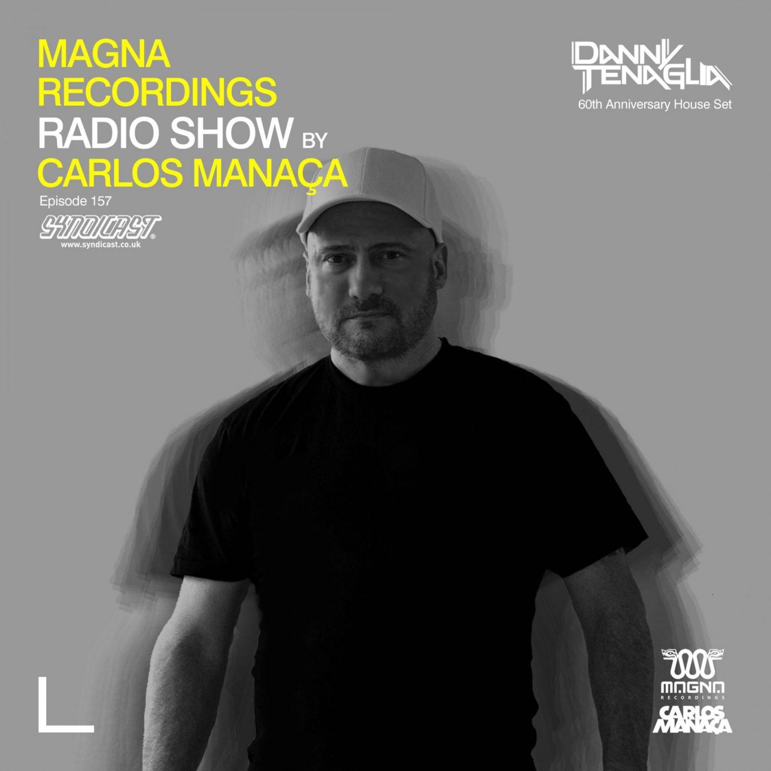 Carlos Manaca Magna Recordings Radio Show – 157 With Danny Tenaglia