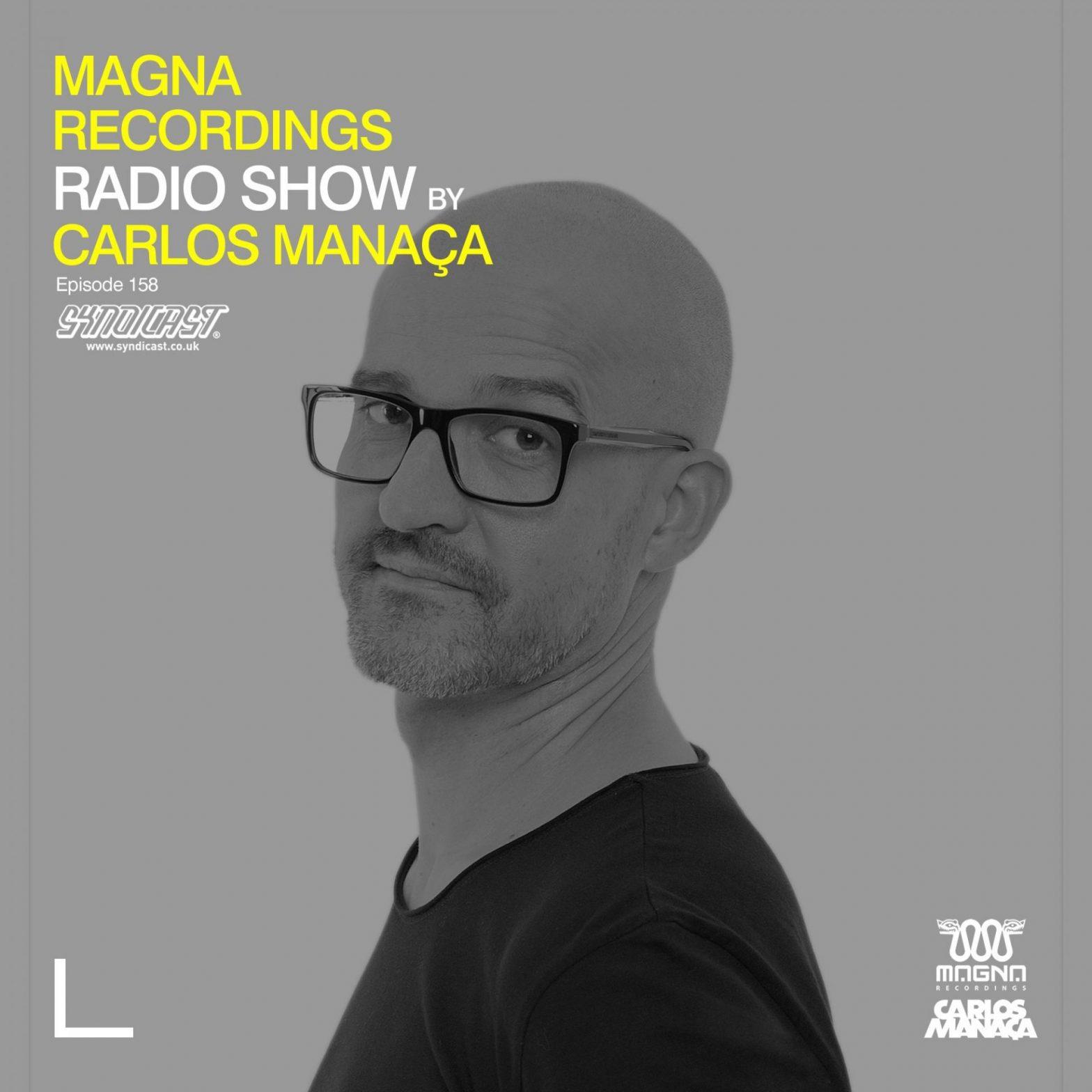 Carlos Manaca Magna Recordings Radio Show – 158