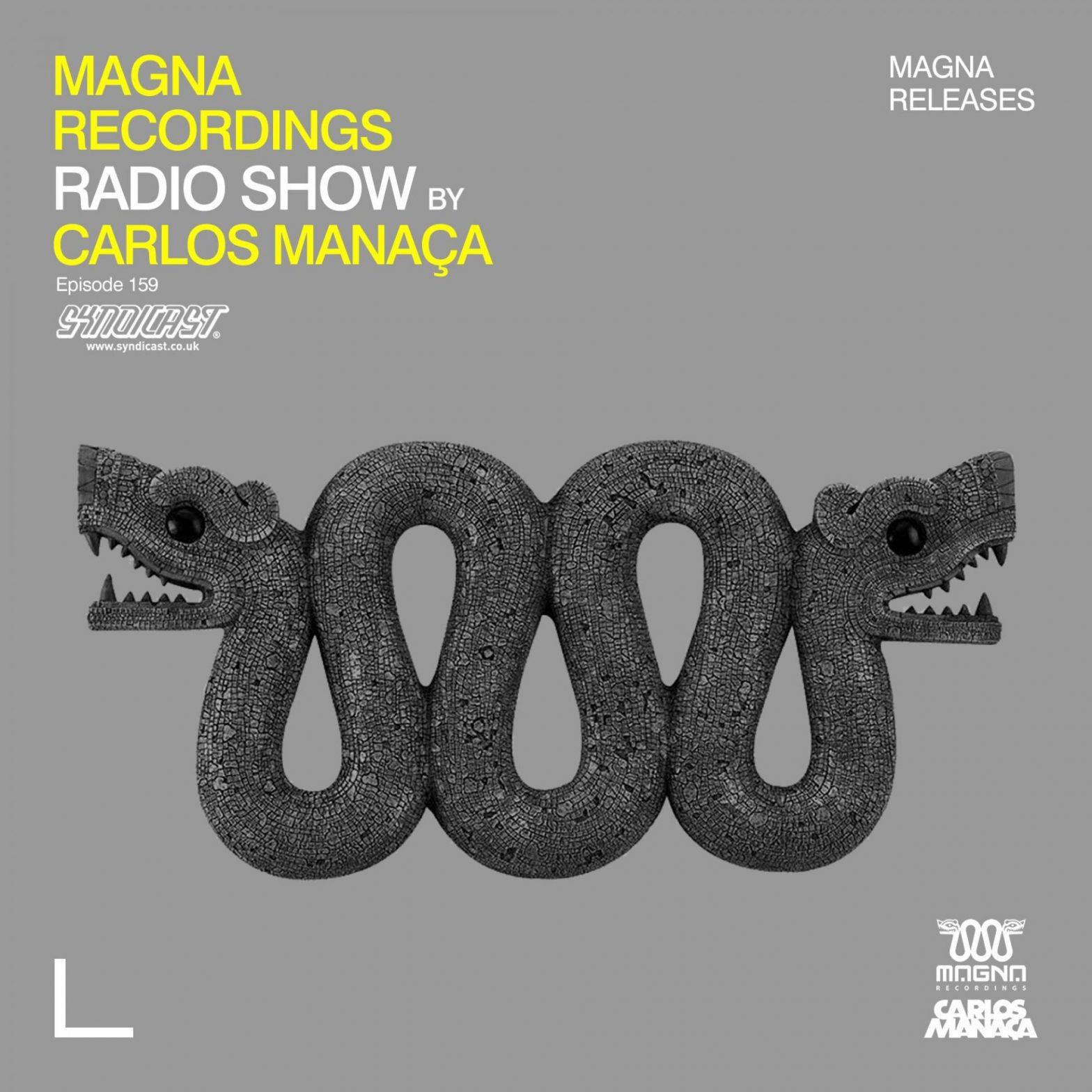 Carlos Manaca Magna Recordings Radio Show – 159